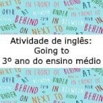 Atividade de inglês: Going to – Música : Do you know where you´re going to – 3º ano do ensino médio