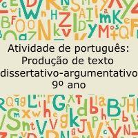 Atividade de português: Produção de texto dissertativo-argumentativo - 9º ano