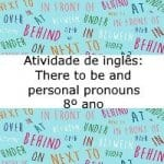 Atividade de inglês: There to be and personal pronouns – 8º ano